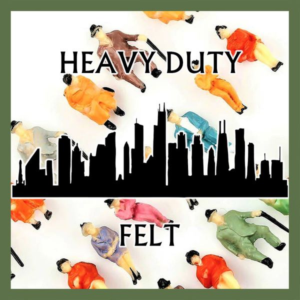 Never Cash Out: An Interview with Heavy Duty Felt